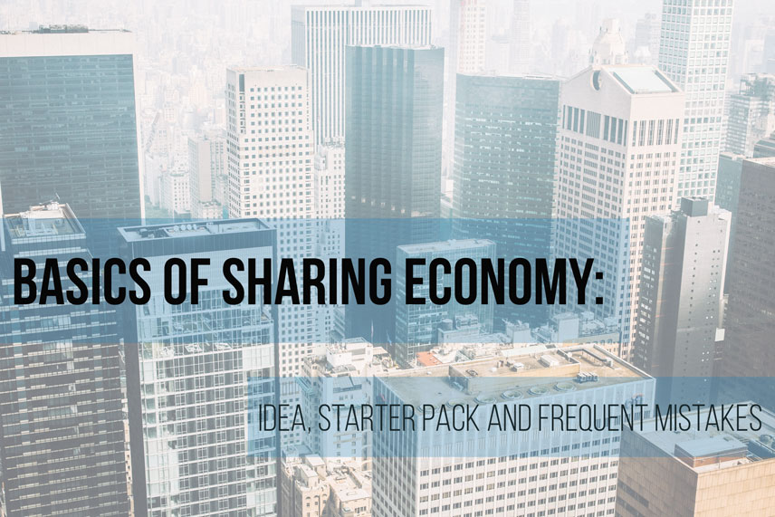 Basics of sharing economy: idea, starter pack and frequent mistakes