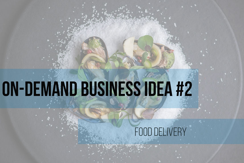 On-demand business idea #2: food delivery