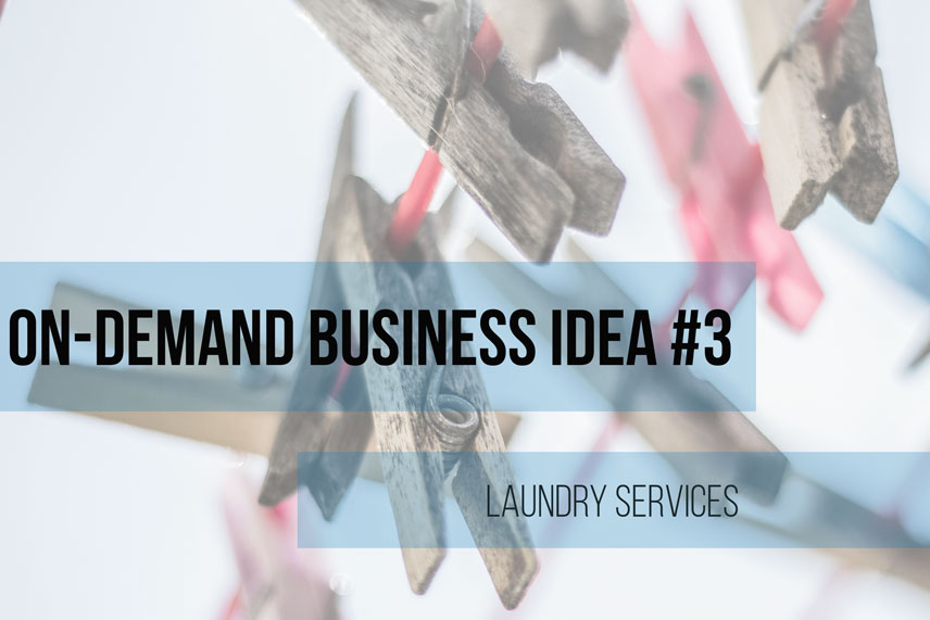 On demand business idea #3: laundry services