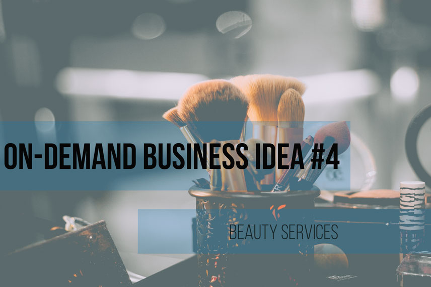 On-demand business idea #4: beauty services