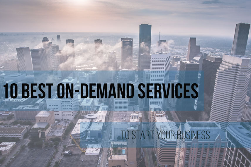 10 best on-demand services to start your business