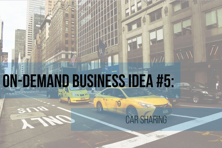 On-demand business idea #5: car sharing