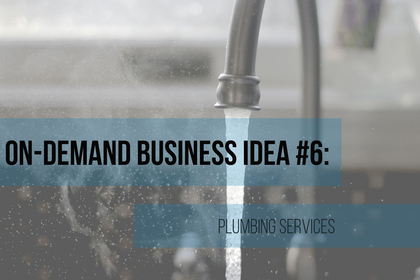 On-demand business idea #6: plumbing services