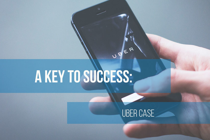 A key to success: Uber case