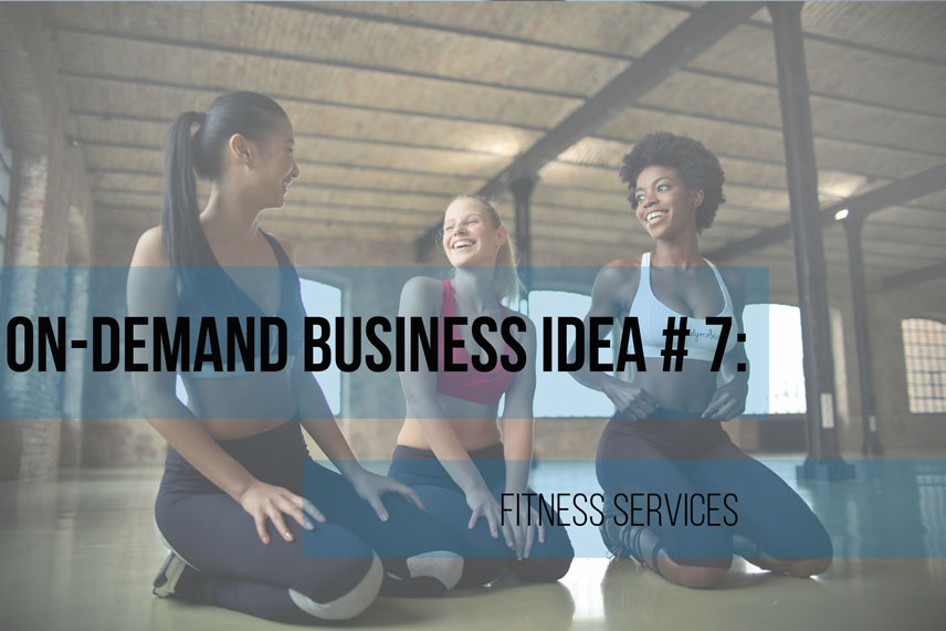 On-demand business idea 7: fitness services