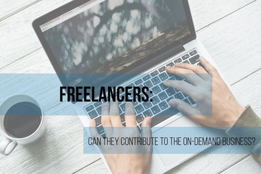 Freelancers: can they contribute to the on-demand business?