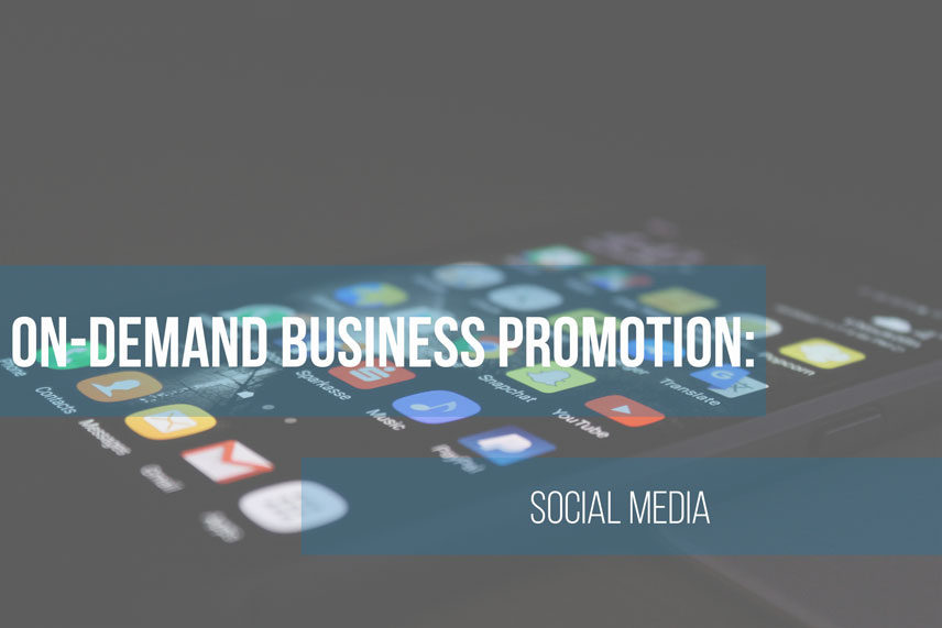 On-demand business promotion: social media