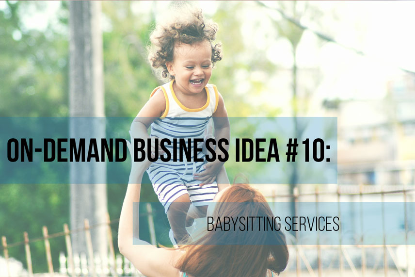 On-demand business idea #10: babysitting services