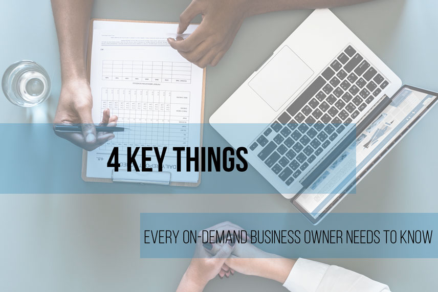 4 key things every on-demand business owner needs to know