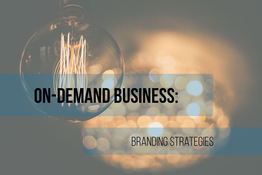 On-demand business: branding strategies