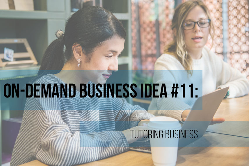 On-demand business idea #11: tutoring business
