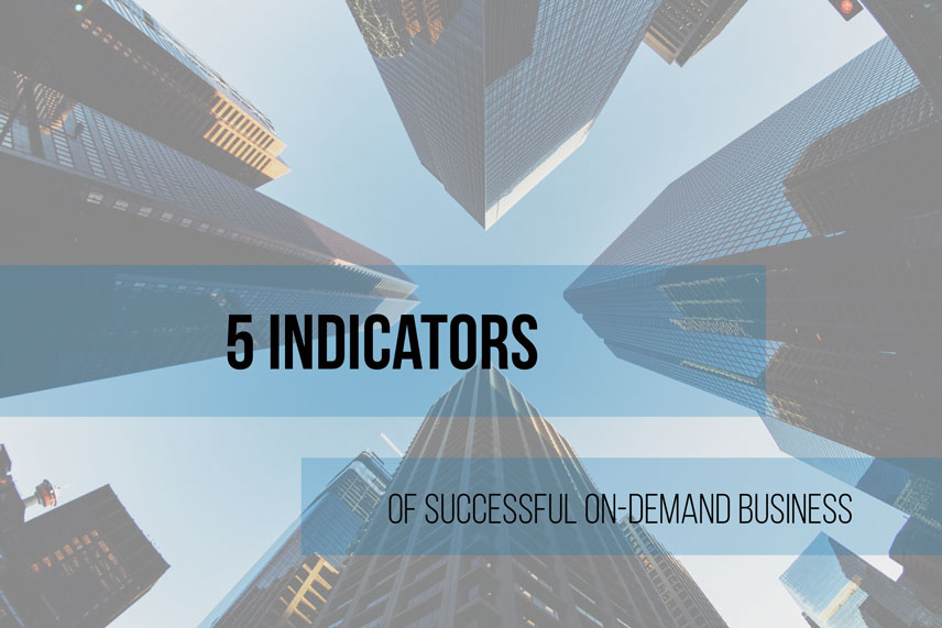 5 indicators of successful on-demand business