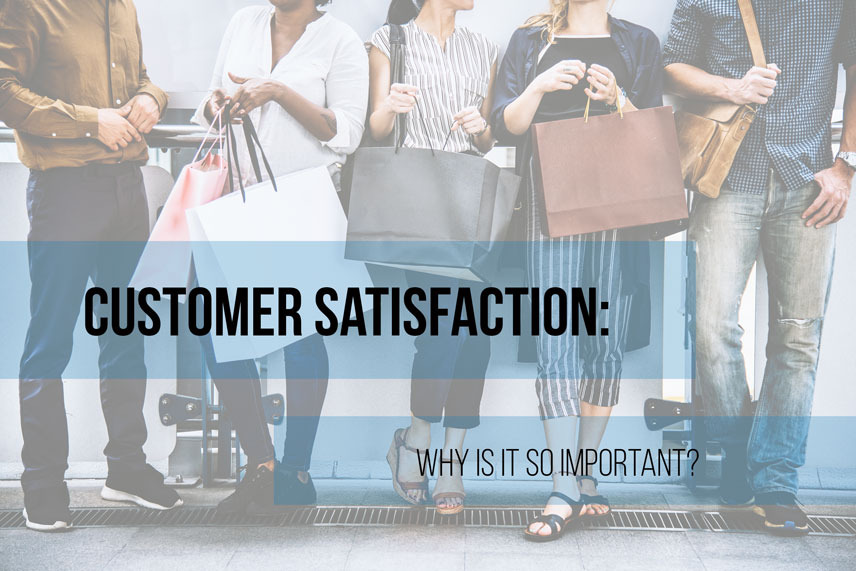 Customer satisfaction: why is it so important?