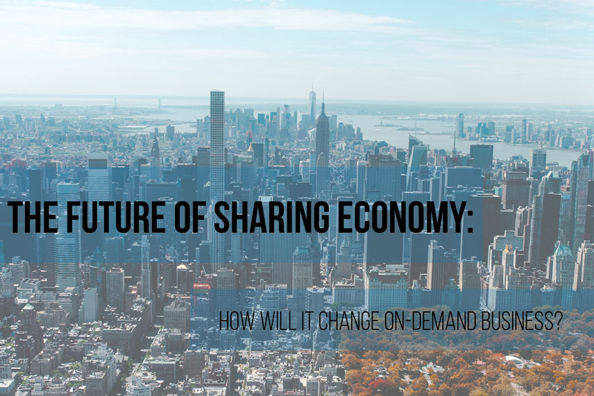 The future of sharing economy: how will it change on-demand business?