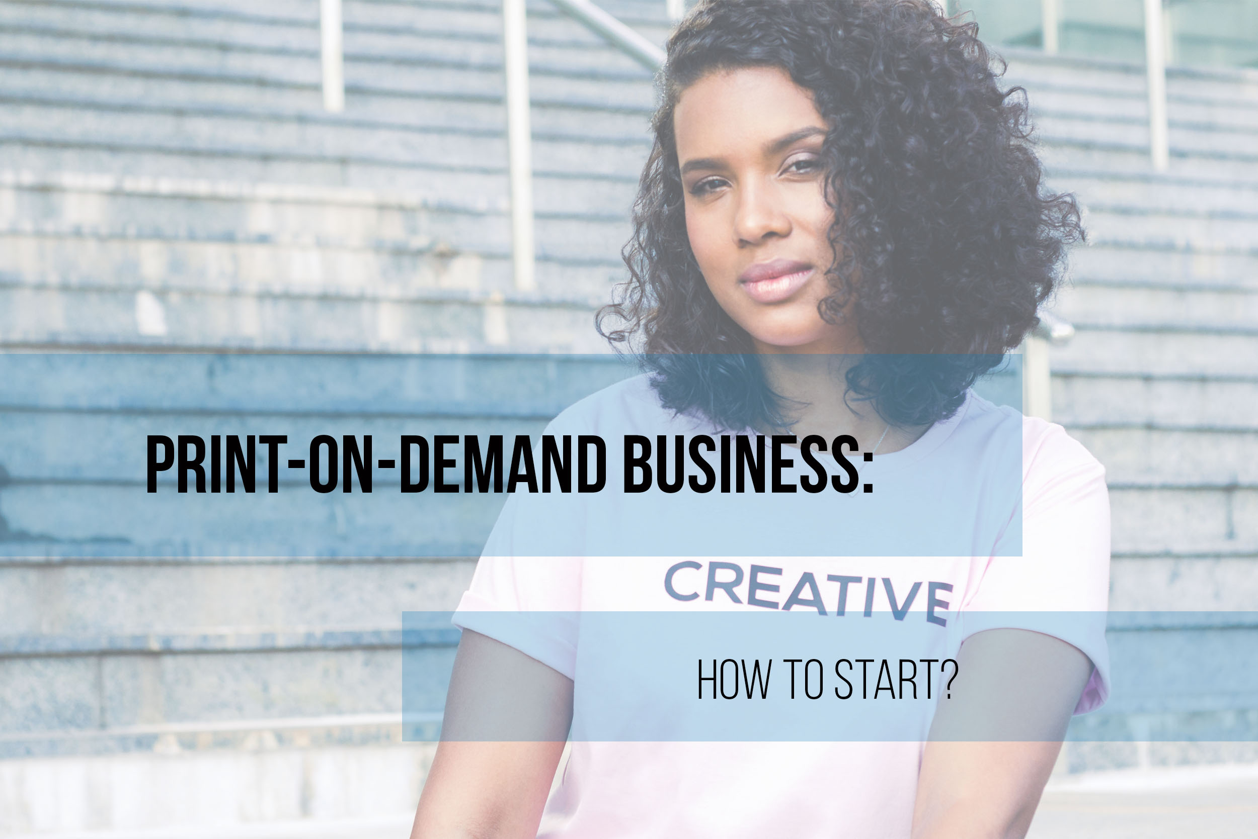 Print-on-demand business: how to start?