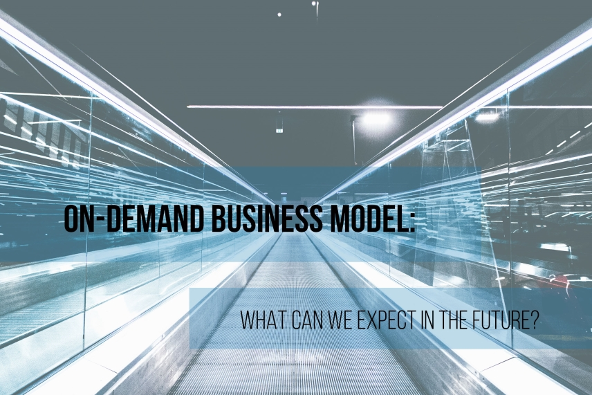 Future of On-Demand business model