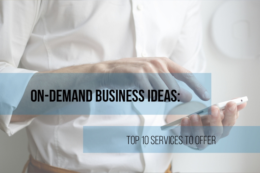 On-demand business ideas: top 10 services to offer