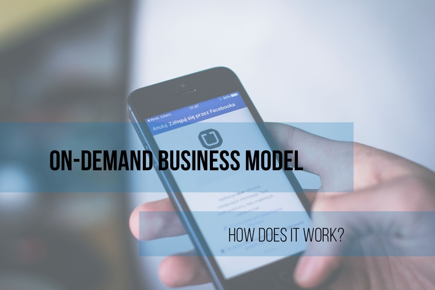 On-Demand Business Model. How does it work?