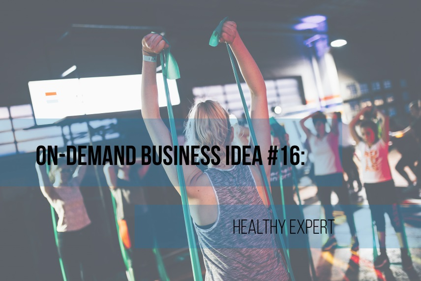 On-Demand business idea #16: healthy expert