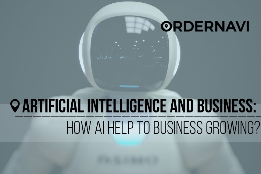 Artificial Intelligence and Business. How AI Help to Business Growing