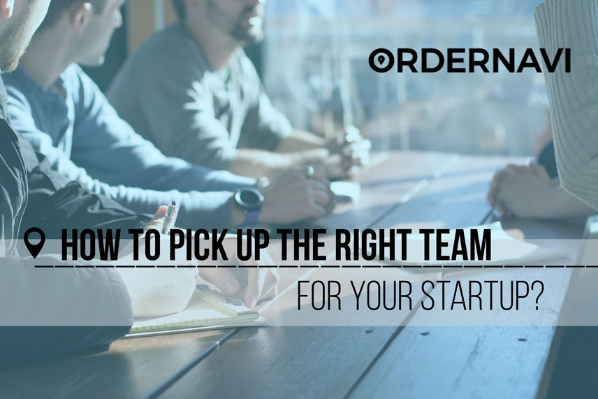 How to pick up the right team for your startup?