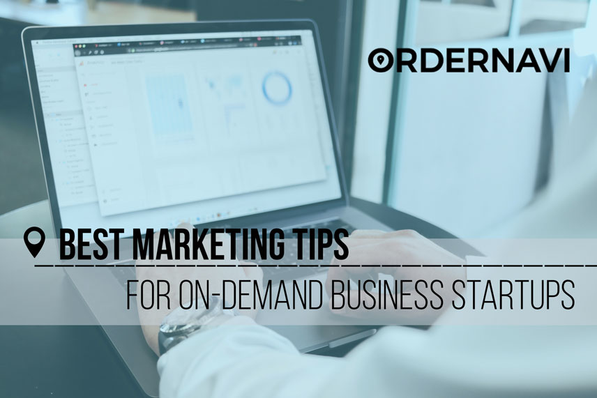 Best Marketing Tips for On-Demand Business Startups